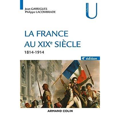 La France au XIXe siècle - 4e éd. - 1814-1914