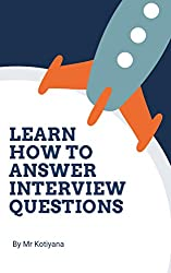 Learn How to Answer Interview Questions: All-in-One Job Interview Questions and Answers