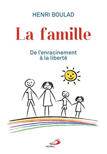 La famille : De l'enracinement  la libert