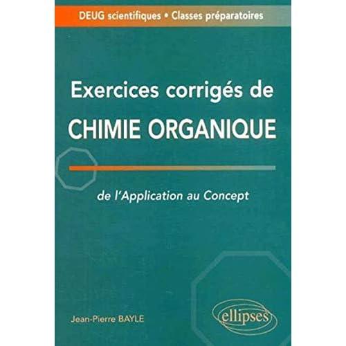 Exercices corrigés de chimie organique : De l'application au concept - Deug / Classes prépas