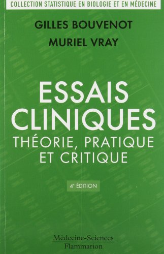 Essais cliniques : thorie, pratique et critique