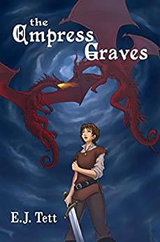 The Empress Graves (The Power of Malinas Book 2) by [Tett, E.J.]