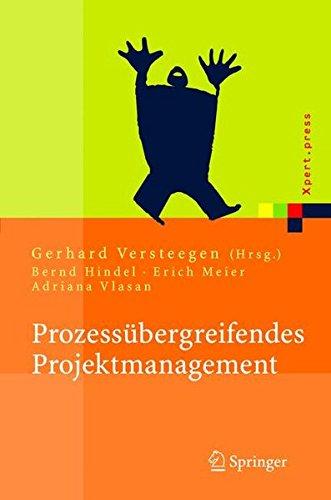 Prozessübergreifendes Projektmanagement: Grundlagen erfolgreicher Projekte (Xpert.Press)