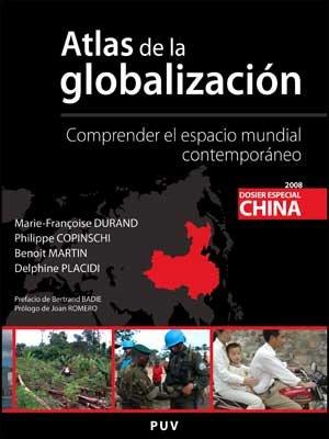 Atlas de la globalización : comprender el espacio mundial contemporáneo
