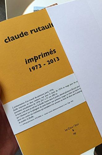 Imprimes 1973-2013 - Essai de Catalogue Raisonne des Livres, Publications, Ephemera, etc.