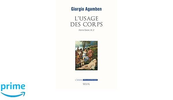 Giorgio Agamben - L'usage des Corps, Homo Sacer
