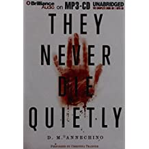 They Never Die Quietly
