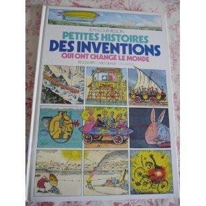 Petites histoires des inventions qui ont change le...