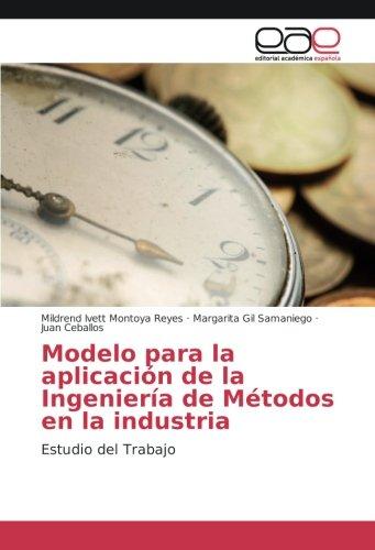 Modelo para la aplicación de la Ingeniería de Métodos en la industria: Estudio del Trabajo