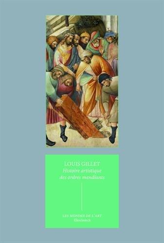 Histoire artistique des ordres mendiants : Essai sur l'art religieux du XIIe au XVIIe sicle