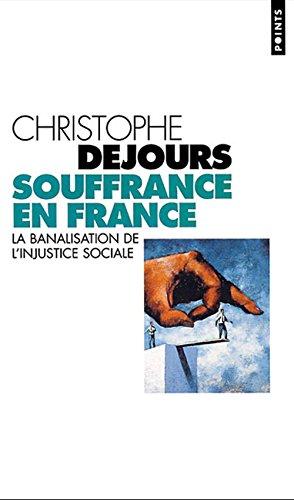 Souffrance en France : La banalisation de l'injustice sociale par Christophe Dejours