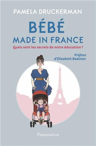 Bébé made in France par Pamela Druckerman