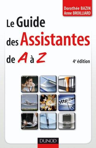 Le guide des assistantes de A à Z - 4ème édition par Dorothée Bazin, Anne Broilliard