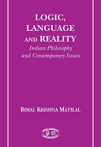 Logic, Language and Reality (Indian Philosophies and Contemporary Issues)