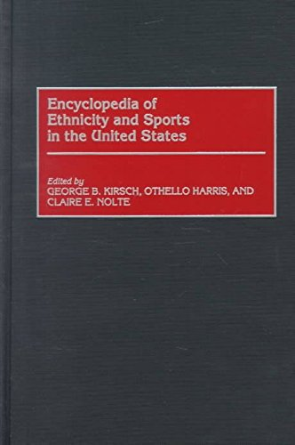 [(Encyclopedia of Ethnicity and Sports in the United States)] [By (author) George B. Kirsch ] published on (April, 2000)