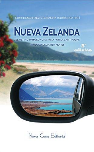 Nueva Zelanda: ¿El último paraíso? Una ruta por las antípodas