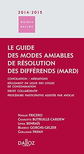 Le guide des modes alternatifs de règlement des différends 2014/2015- Conciliation - Médiations - Rè