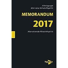 MEMORANDUM 2017: Statt »Germany first«: Alternativen für ein solidarisches Europa (Neue Kleine Bibliothek)