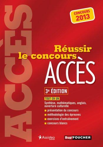Réussir le concours ACCÈS - 3e édition Concours 2013