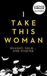 I Take This Woman (Sex Trafficking Thriller Book 1)