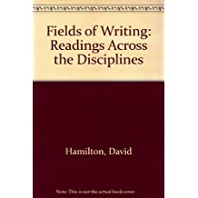 Fields of Writing: Readings Across the Disciplines by David Hamilton (1994-06-30)