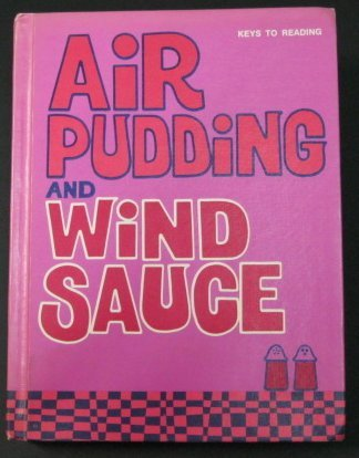 Air Pudding and Wind Sauce. by Theodore L., Creekmore, Mildred, & Greenma Harris (1972-08-02)
