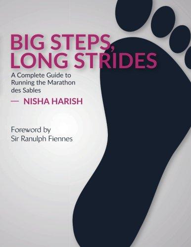 Big Steps, Long Strides: A Complete Guide to Running the Marathon des Sables