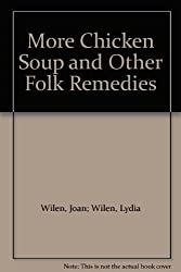 Title: More Chicken Soup and Other Folk Remedies