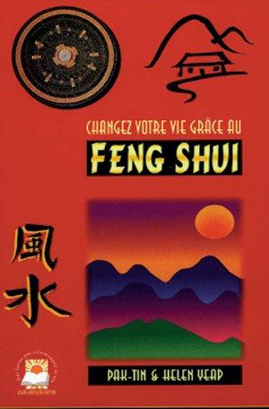 Changer votre vie grâce au Feng-shui