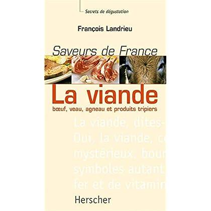 La viande : Boeuf, veau, agneau et produits tripiers - Saveurs de France, secrets de degustation