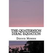 The Quaternion Dirac Equation