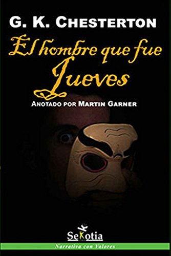 El hombre que fue Jueves: Anotado por Martin Gardner (Narrativa con Valores) por G.K. Chesterton