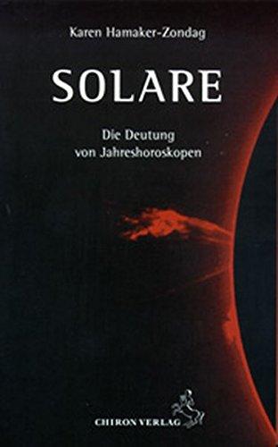 Solare: Die Deutung von Jahreshoroskopen (Standardwerke der Astrologie)