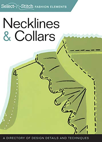 Necklines & Collars: A Directory of Design Details and Techniques (Select-n-Stitch Fashion Elements) - Fox-stitch