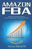 Amazon FBA: Schritt für Schritt zu deinem ersten erfolgreichen Produkt auf...
