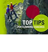 [(Top Tips for Climbing Coaches)] [ By (author) Paul Smith ] [October, 2009]