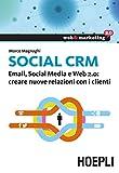 Social CRM: Email, Social Media e Web 2.0: creare nuove relazioni con i clienti (Web & marketing 2.0)