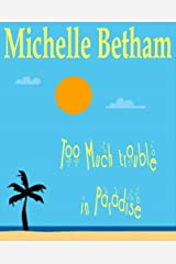 Too Much Trouble in Paradise: A fun summer read set on the island of Tenerife, a story of new lives, second chances, sun, sea, and darts! Kindle Edition
