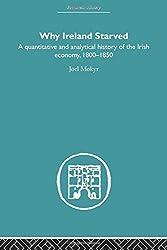 Why Ireland Starved (Economic History) by Joel Mokyr (2010-10-19)