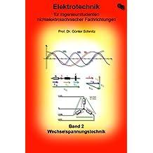 Elektrotechnik für Ingenieurstudenten Band 2: Wechselspannungstechnik