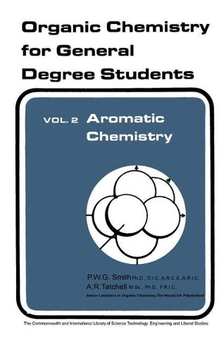 Aromatic Chemistry: Organic Chemistry for General Degree Students por P. W. G. Smith