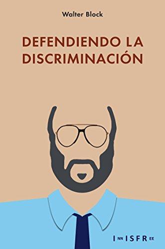 Defendiendo la discriminación por Walter Block
