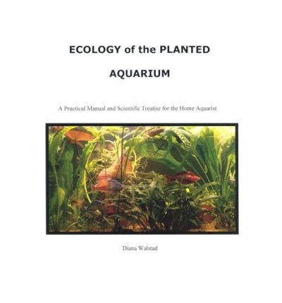 (Ecology of the Planted Aquarium) By Diana Walstad (Author) Hardcover on (Jan , 2003)