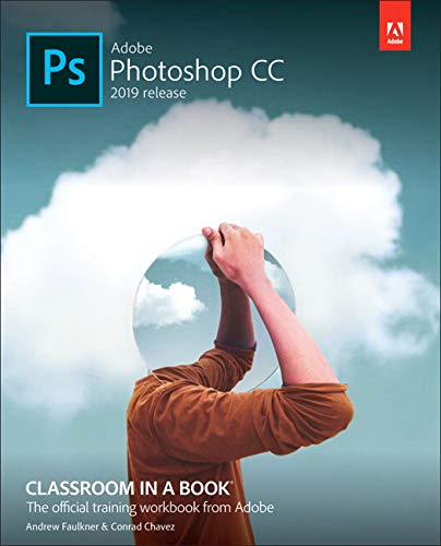 Adobe Photoshop CC 2019 Release: Classroom in a Book. the Official Training Workbook from Adobe