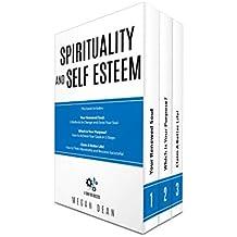 Spirituality and Self Esteem: 3 Manuscripts - Soul Growth, Spiritual Motivation, Spiritual Healing for Personal Growth (Spiritual Depression Book, Spiritual Success)
