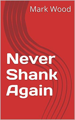 Never Shank Again (English Edition) por Mark Wood