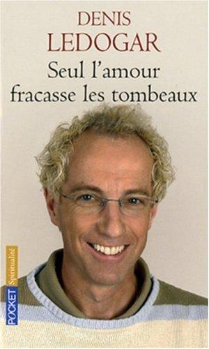 SEUL L AMOUR FRACASSE TOMBEAUX