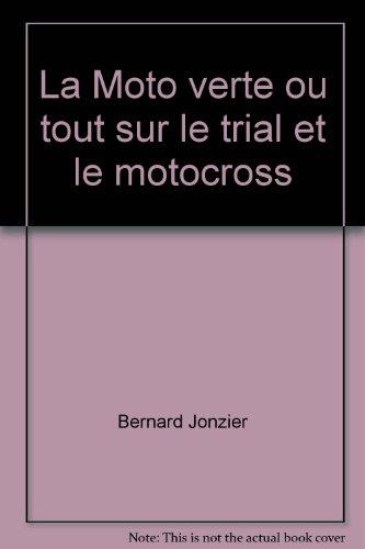 La Moto verte ou tout sur le trial et le motocross
