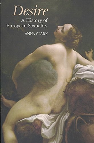 Portada del libro [(Desire : A History of European Sexuality)] [By (author) Anna Clark] published on (October, 2008)