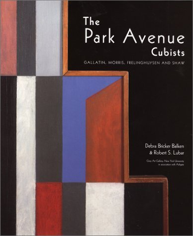The Park Avenue Cubists: Gallatin, Morris, Frelinghuysen, and Shaw by Ashgate Pub Ltd (2002-12-01)